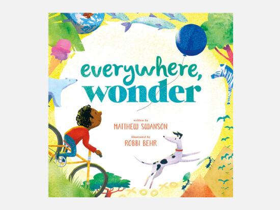 Everywhere, Wonder.