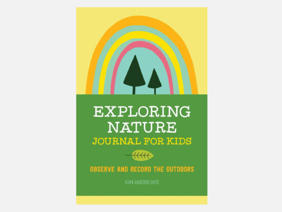 Exploring Nature Journal for Kids: Observe and Record the Outdoors.